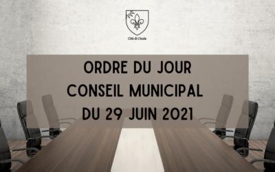 Ordre du jour – Conseil Municipal du 29 juin 2021