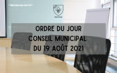 Ordre du jour – Conseil Municipal du 19 août 2021