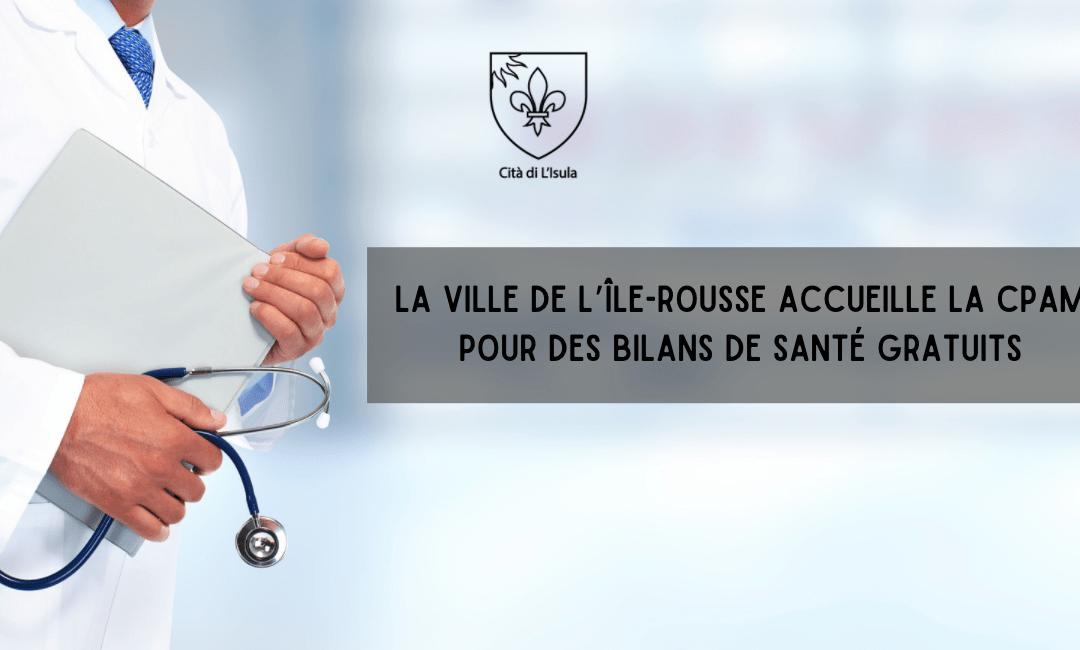 La Ville de L'Île-Rousse accueille la CPAM pour des bilans de santé gratuits